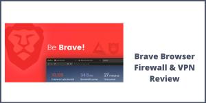 Brave Browser Firewall & VPN