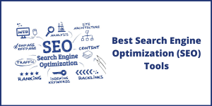 Best Search Engine Optimization (SEO) Tools