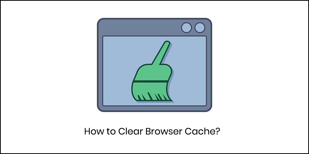 How to Clear Cache of All Major Browsers