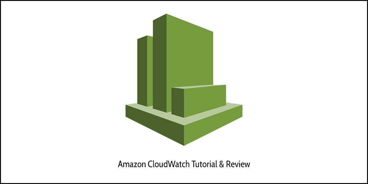 Amazon CloudWatch Tutorial and Review