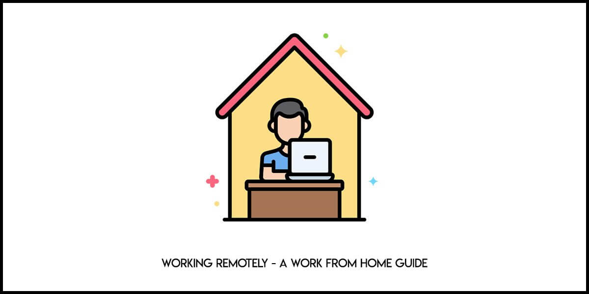 Working Remotely: A Complete Guide to Working from Home