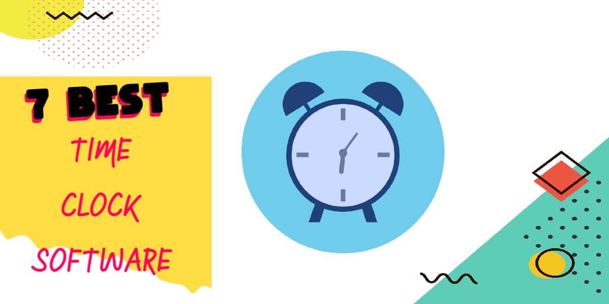 7 Best Time Clock Software