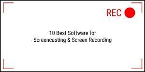 Best Screencasting & Screen Recording Software