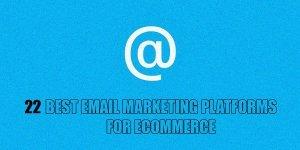 Best Email Marketing Platform for Ecommerce Businesses