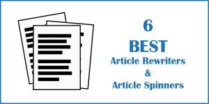 6 Best Article Rewriter and Article Spinner Tools